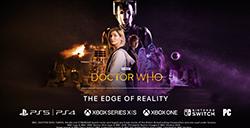 《神秘博士:现实边缘》实机演示公布  跳票至明年10月发售